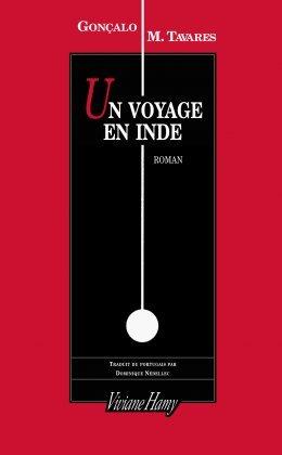 """""""Un voyage en Inde"""" de Gonçalo M. Tavares en (...)"""